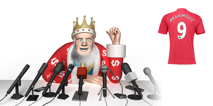 The King is holding a press conference in regards to the outstanding sales of Manchester United number nine shirts with the name of Zlatan Ibrahimovic on the back
