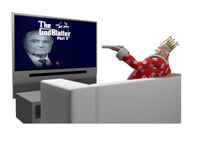 The King is watching Sepp Blatter starring in GodBlatter V