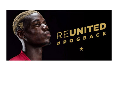 Manchester United - Pogback - Advertisement - The signing of Paul Pogba