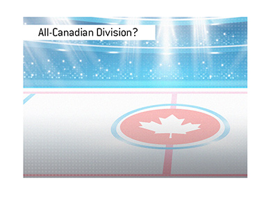 Will there be an all-Canadian division in hockey this season?