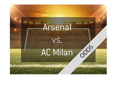 Europa League preview and odds - Arsenal vs. AC Milan - Bet on it!