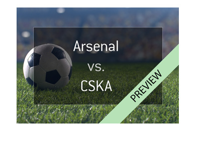 The Europa League quarter-final preview - Arsenal vs. CSKA - Match odds and latest updates.  Squad valuations.  Bet on the game!
