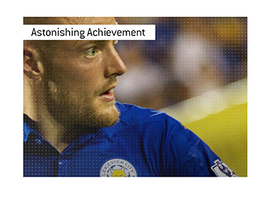 Jamie Vardy of Leicester City - 2016 English Premier League win was an outstanding achievement.