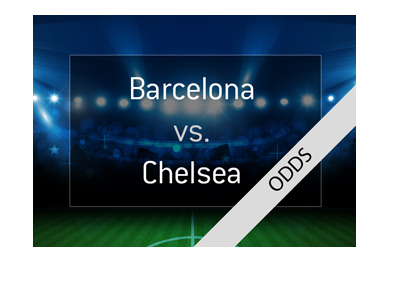 Barcelona host Chelsea in the Champions League round of 16 - Preview and Odds - 14/03/2018.