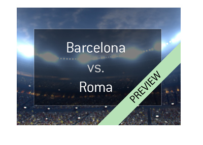 UEFA Champions League preview - Barcelona vs. Roma - Quarter-finals - 2017/18 - Bet on it!