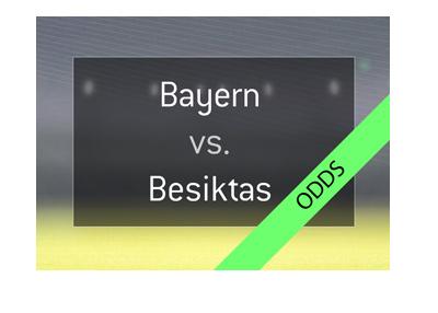 Bayern Munich vs. Besiktas - UEFA Champions League Odds - Who will win? - Bet on it.