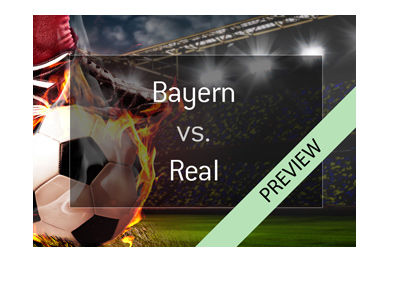 Bayern Munich vs. Real Madrid - 2017/18 UEFA Champions League semi-final first leg.  Match preview and betting odds.
