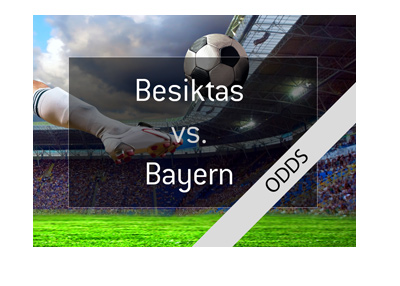 Odds and preview for Besiktas vs. Bayern in the Champions league - 14/03/2018.