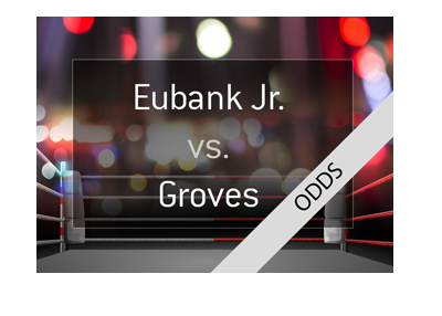 Boxing match odds - Chris Eubank Junior vs. George Groves - Super Middleweight - Bet on it.