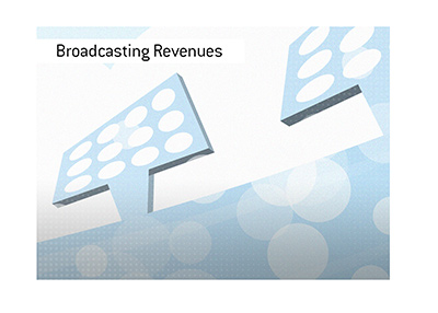 Broadcasting revenues are a Big deal to any sports league.