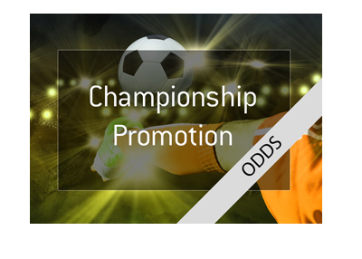 Championship promotion odds - English Premier League awaits three teams.