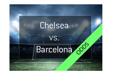 Odds for the Champions League match between Chelsea and Barcelona FC.  Bet on it!