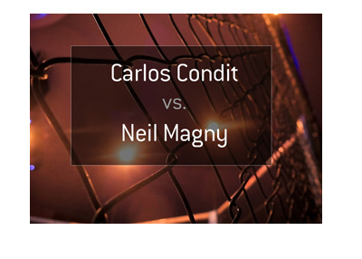 Carlos Condit vs. Neil Magny - Fight odds - Favourite to win.