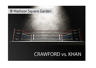 Terence Crawford faces Amir Khan in New York at the Madison Square Garden. Bet on it!