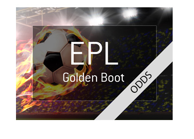 The English Premier League 2017-18 Golden Boot Winner Odds - Top Goalscorer Award.