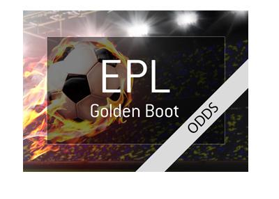 The English Premier League 2017-18 Golden Boot Winner Odds - Top Goalscorer Award.