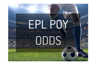 The English Premier League (EPL) - Player of the Year (POY) - Betting odds - Image.