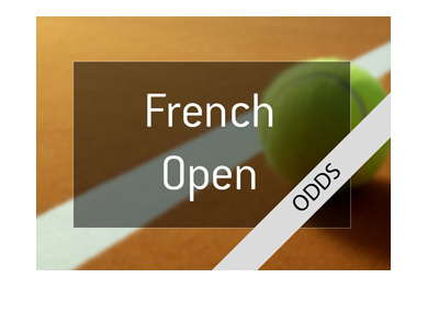 French Open - Tennis tournament - Betting odds - Year is 2018.