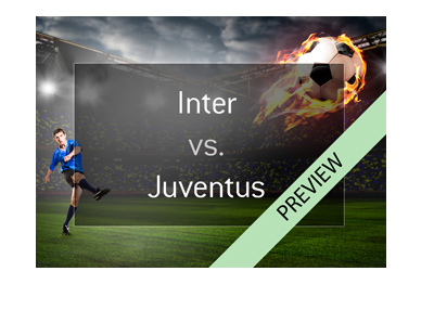Inter Milan vs. Juventus - 2017-18 Serie A preview - Who will win the upcoming Derby dItalia?
