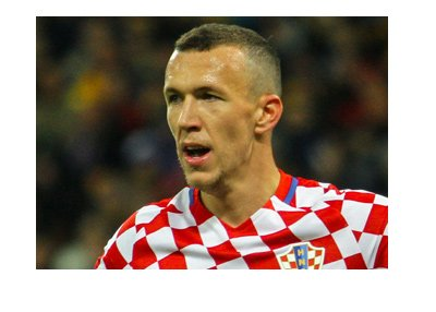 Croatian winger, Ivan Perisic, is in action for his home nation.  Big game against Greece coming up.