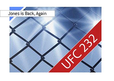 Lights, camera, UFC 232.  The show is on.  Jon Jones is back, again.