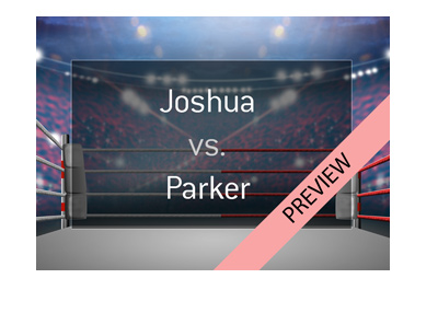 Anthony Joshua vs. Joseph Parker - Boxing match odds and preview - Graphic presentation.  Year is 2018.  Bet on it!