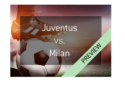 Juventus vs. AC Milan - Serie A - Preview and odds - March 31st, 2018 - Bet on it!