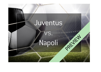 Big match in Serie A this weekend.  Juventus vs. Napoli - 2017/18 season.  Bet on it!