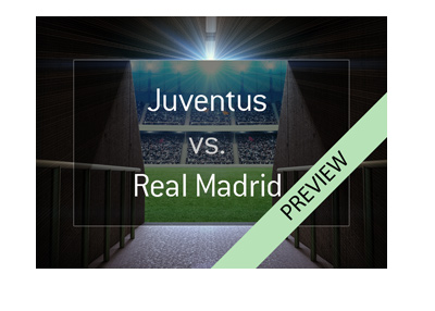 Juventus vs. Real Madrid - Champions League preview - 2017-18 quarter-finals - Favourite to win.  Bet on it!