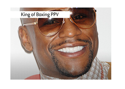 Floyd Mayweather - The King of the Boxing Pay Per View.