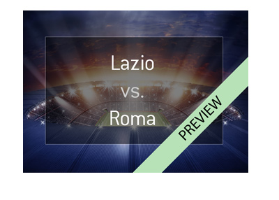 Stadio Olimpico - Derby della Capitale - April 2018 - Lazio vs. Roma - Preview and betting odds.