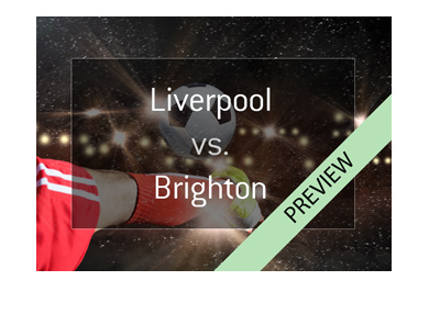 Big match at Anfield this Sunday: Liverpool vs. Brighton - Can the Reds secure a top 4 finish?  Bet on it!