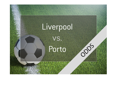 The UEFA Champions League match preview - Liverpool vs. Porto - 2nd leg.  Odds to win. Bet on it!