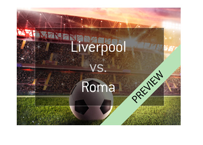 Champions League preview - Liverpool vs. Roma - Odds to progress to tournament final - April 2018.