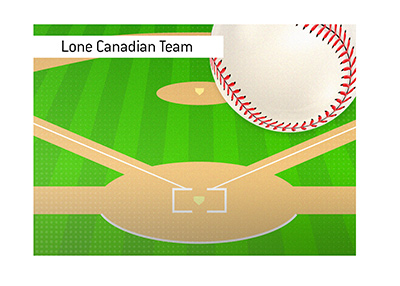 The lone Canadian baseball team is still looking for a home away from home for the season.