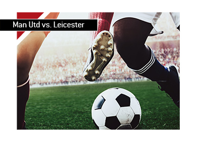 2018-19 season opener - Manchester United vs. Leicester City - Old Trafford - Bet on it.