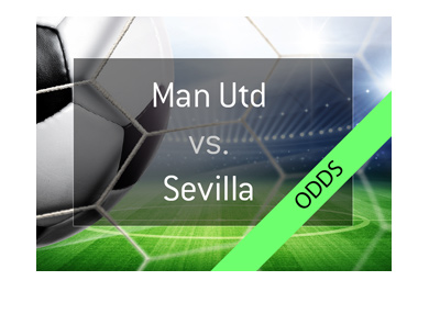 Manchester United vs. Sevilla - Champions league matchup and odds.  Bet on it!