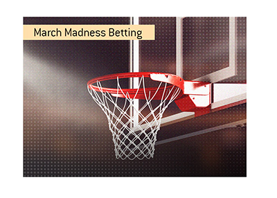 March Madness 2019 basketball tournament is on. Bet on it!