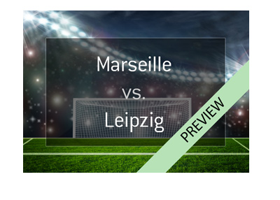 Olympique Marseille vs. Red Bull Leipzig - Europa League preview - 12-04-2018 - Bet on it!