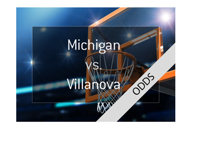 Villanova Wildcats vs. Michigan Wolverines - NCAA betting odds - Year is 2018 - Tournament final.