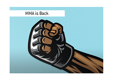 After a lengthy pause, the Mixed Martial Arts are back.