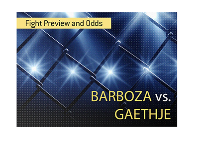 There is a vicious fight coming up in the mixed martial arts world.  Barboza vs. Gaethje.  Bet on it!