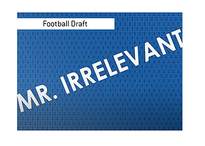 The meaning of Mr. Irrelevant when it comes to the NFL draft is explained.