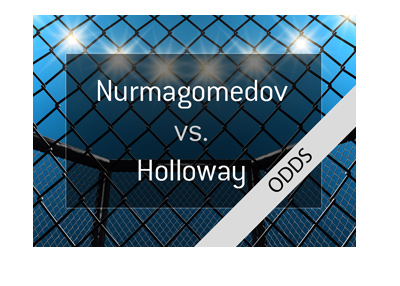 MMA Fight odds - Khabib Nurmagomedov vs. Max Holloway - UFC - Official 155 pound title fight - Bet on it!