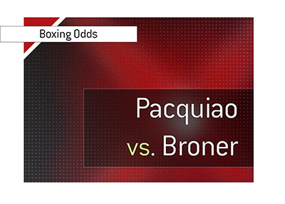 Betting odds for the big boxing match featuring Manny Pacquiao and Adrien Broner.  Year is 2019.