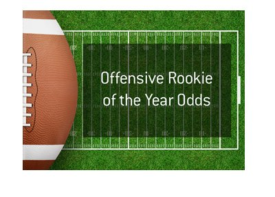 Betting odds for the Offensive Rookie of the Year Award - American Football.