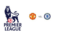 Premier League - Manchester United vs. Chelsea