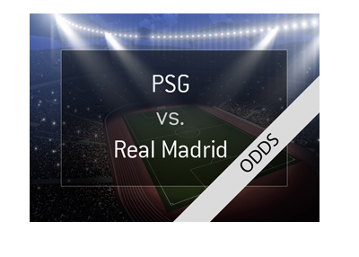 Paris Saint-Germain vs. Real Madrid - UEFA Champions League - Odds and Preview.