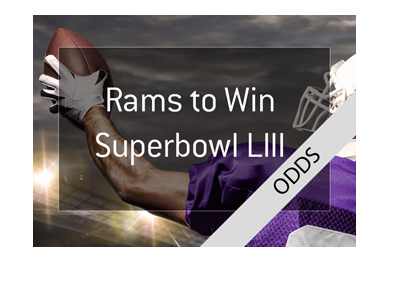 Los Angeles Rams to win Super Bowl LIII - Betting odds.  Good value?