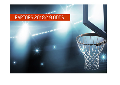 Toronto Raptors odds to win 2018-19 NBA season / title following marquee signing of Kawhi Leonard.